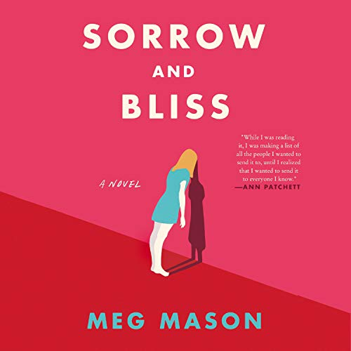 Sorrow and Bliss Audiobook By Meg Mason cover art