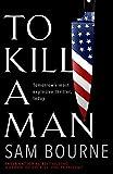 To Kill a Man - Sam Bourne