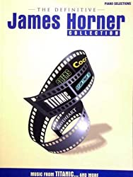 James Horner Definitive Collection: (Piano, Vocal, Guitar)