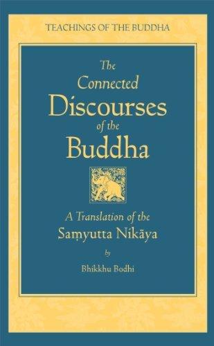 By Bhikkhu Bodhi - Connected Discourses of the Buddha: A Translation of the Samyutta Nikaya (Teachings of the Buddha)