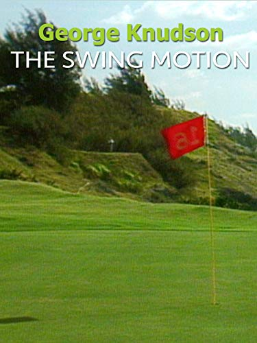 George Knudson - The Swing Motion