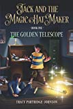 The Golden Telescope (Jack and the Magic Hat Maker)