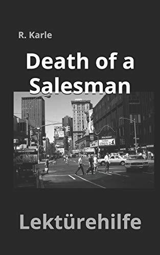 Death of a Salesman: Lektürehilfe und Lernhilfe in englischer Sprache zum Buch DEATH OF A SALESMAN von Arthur Miller (Lektürehilfen und Lernhilfen in englischer Sprache für die Oberstufe)