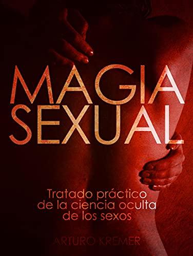 Magia Sexual - Tratado práctico de la ciencia oculta de los sexos