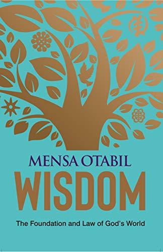 Wisdom Kindle Edition By Otabil Mensa Religion Spirituality Kindle Ebooks Amazon Com