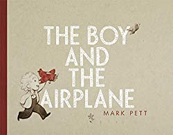the boy and the airplane wordless book about perseverance