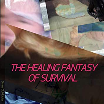 The Healing Fantasy of Survival