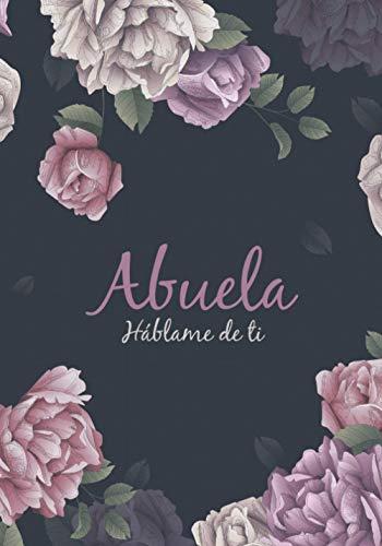 Abuela Háblame de ti: Libro para completar para compartir los recuerdos de la abuela | Regalo original bellamente decorado