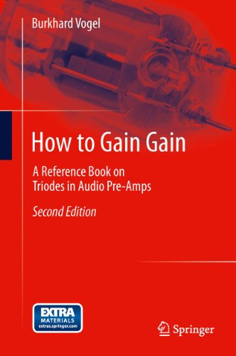 How to Gain Gain: A Reference Book on Triodes in Audio Pre-Amps (English Edition)