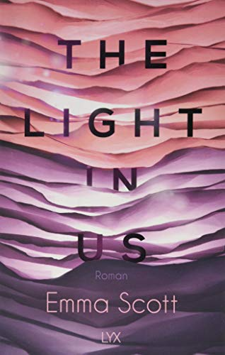 The Light in Us: Roman (Light-in-us-Reihe, Band 1)