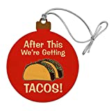 GRAPHICS & MORE After This We're Getting Tacos Wood Christmas Tree Holiday Ornament