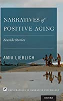Narratives of Positive Aging: Seaside Stories (Explorations in Narrative Psychology)
