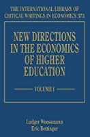 New Directions in the Economics of Higher Education (International Library of Critical Writings in Economics)
