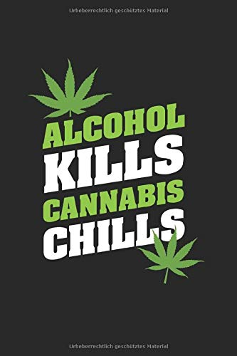 Alcohol Kills Cannabis Chills Weed Dope 420 Haze: Cannabis Marihuana 420 Dope Kariert Kinder Spiel Reise Spiel A5 100 Seiten