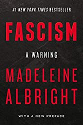 Learn about the dangers of fascisim does from former Secretary of the United States,  Madeline Albright