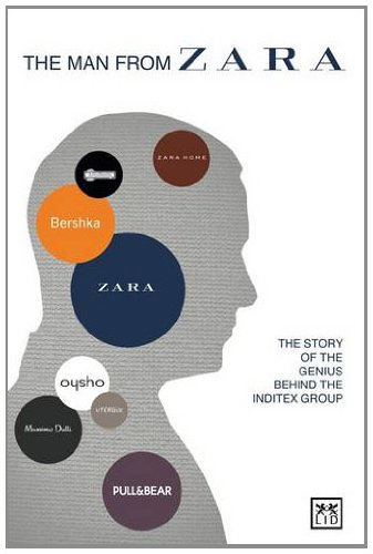 O'Shea, C: The Man from Zara: The Story of the Genius Behind the Inditex Group