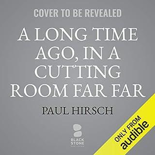 A Long Time Ago, in a Cutting Room Far Far Away cover art