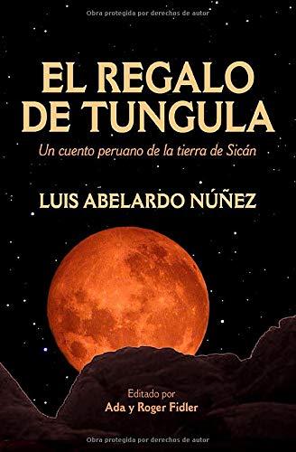 El Regalo de Tungula: Un cuento peruano de la tierra de Sicán