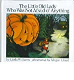[(The Little Old Lady Who Was Not Afraid of Anything )] [Author: Linda Williams] [Oct-1999]