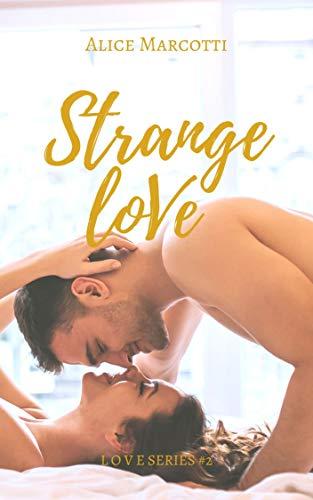Strange Love: #2 Love Series