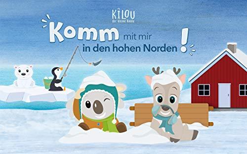 Kilou, der kleine Koala: Komm mit mir in den hohen Norden!