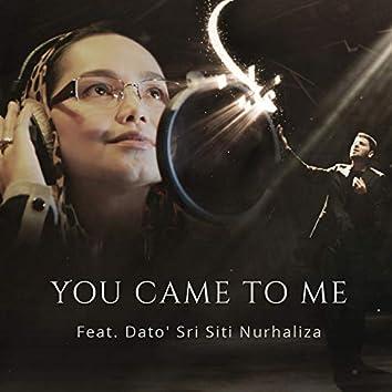 You Came to Me (feat. Dato' Sri Siti Nurhaliza)