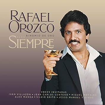 Para Siempre, Rafael Orozco - Binomio de Oro
