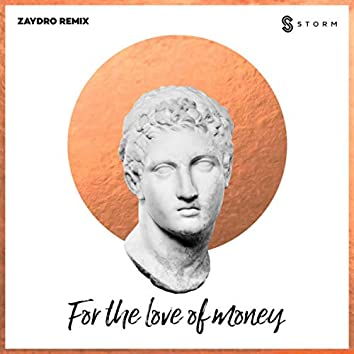 For the Love of Money (Zaydro Remix)