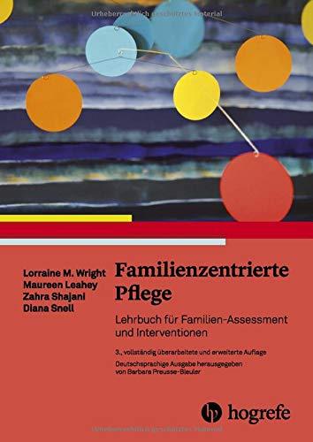 Familienzentrierte Pflege: Lehrbuch für Familien-Assessment und Interventionen: Lehrbuch für Familien-Assrssment und Interventionen