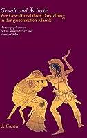 Gewalt Und Asthetik: Zur Gewalt Und Ihrer Darstellung in Der Griechischen Klassik