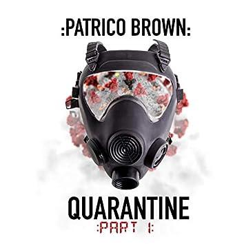 Quarantine, Pt. 1