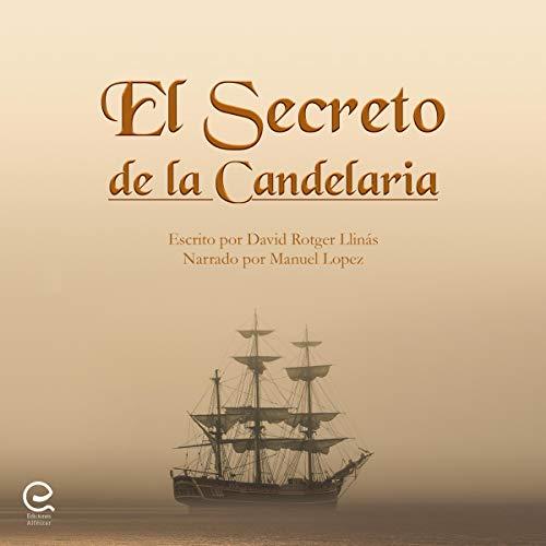 El secreto de La Candelaria [The Secret of La Candelaria] Audiobook By David Rotger Llinás cover art