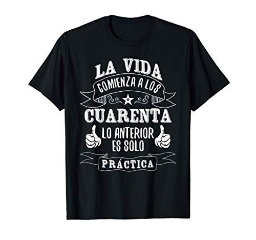 La Vida Comienza a los Cuarenta 40 Años un Regalo Gracioso Camiseta