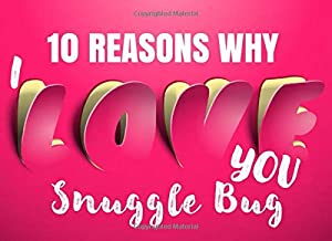 10 Reasons Why I Love You - Snuggle Bug: Romantic Nicknames for Boyfriends & Husbands - What I Love About You - Fill In The Blank Book for Him - I Love You Because Prompt Card - Write In List