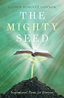 The Mighty Seed: Inspirational Poems for Everyone