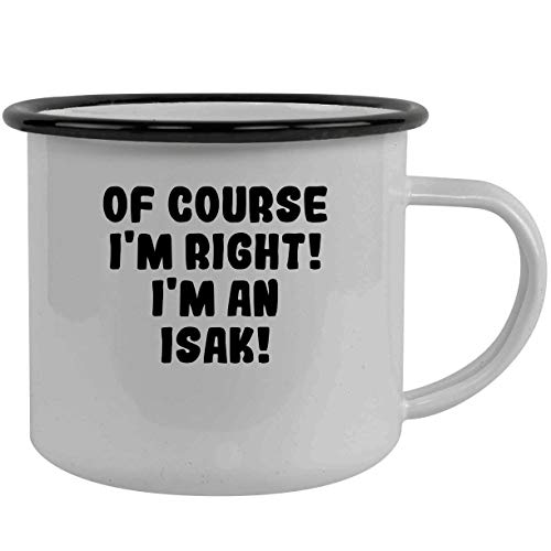 Of Course I'm Right! I'm An Isak! - Stainless Steel 12Oz Camping Mug, Black