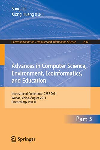 Advances in Computer Science, Environment, Ecoinformatics, and Education, Part III: International Conference, CSEE 2011, Wuhan, China, August 21-22, 2011. Proceedings, Part III