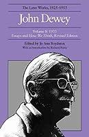 John Dewey: The Later Works, 1925-1953; 1933 (John Dewey Later Works, 1925-1953)