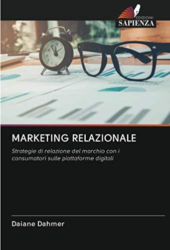 MARKETING RELAZIONALE: Strategie di relazione del marchio con i consumatori sulle piattaforme digitali