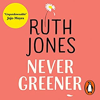 Never Greener                   By:                                                                                                                                 Ruth Jones                               Narrated by:                                                                                                                                 Sharon Small                      Length: 10 hrs and 41 mins     1,140 ratings     Overall 4.4