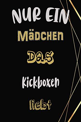 Nur ein mädchen das Kickboxen liebt: Liniertes Notizbuch   Leeres Tagebuch Notizbuch   Journal   sports Tagebuch   Geschenk für Kickboxen liebhaber   6x9 Zoll   110 Seiten   Glänzende Abdeckung