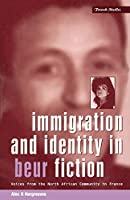 Immigration and Identity in Beur Fiction: Voices from the North African Immigrant Community in France (Berg French Studies)
