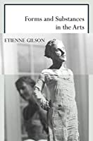 Forms and Substances in the Arts (Scholarly) by Etienne Gilson(2001-02-01)
