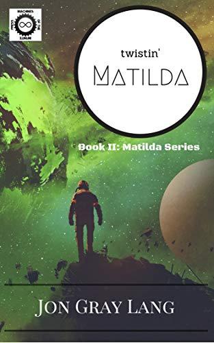 Twistin' Matilda (Matilda Series Book 2) by [Jon Gray Lang]