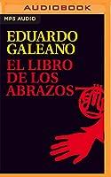 El Libro de los Abrazos (Biblioteca Eduardo Galeano)