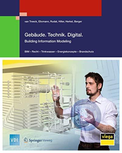 Gebäude.Technik.Digital.: Building Information Modeling (VDI-Buch)