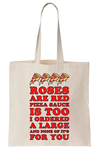 graphke Roses Are Red Pizza Sauce Is Too I ordered And None Is For You Canvas Tote Bag Tragetasche