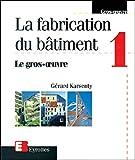 La Fabrication du bâtiment, tome 1 - Le Gros-oeuvre
