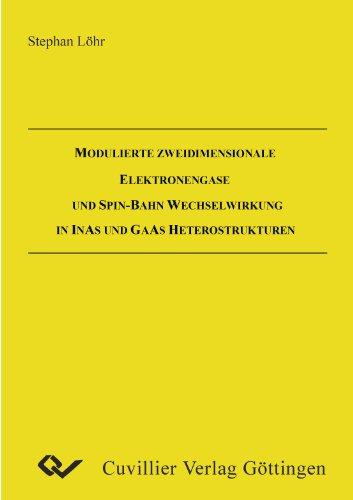 Modulierte  zweidimensionale Elektronengase und Spin-Bahn Wechselwirkungen in Inas und Gaas Heterostrukturen