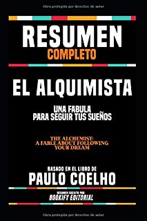 """Resumen Completo """"El Alquimista: Una Fabula Para Seguir Tus Sueños (The Alchemist: A Fable About Following Your Dream)"""" - ..."""